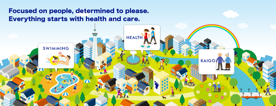Focused on people, determined to please. Everything starts with health and care.